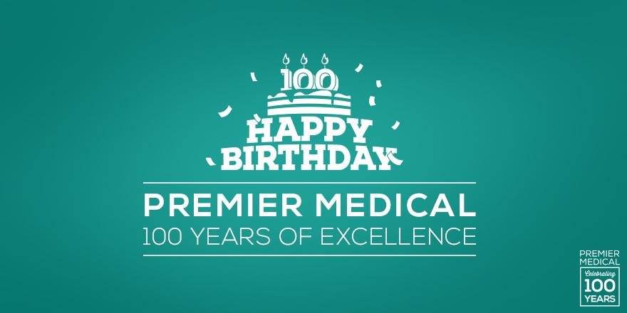 happy 100th birthday to premier medical