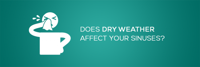 Does Dry Weather Affect Your Sinuses?