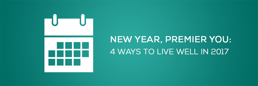 new year, premier you. 4 ways to live well
