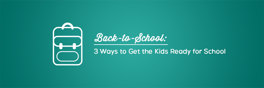 Back to School. Get your kids ready