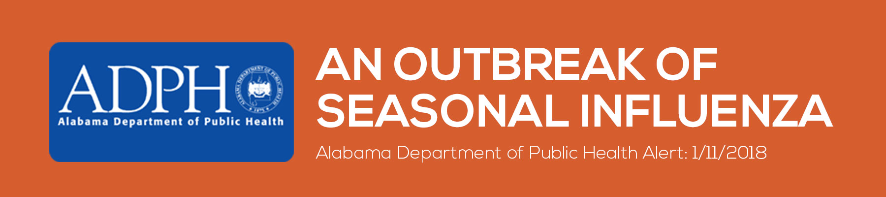alabama department of public health. An outbreak of seasonal influenza health alert 1/11/2018