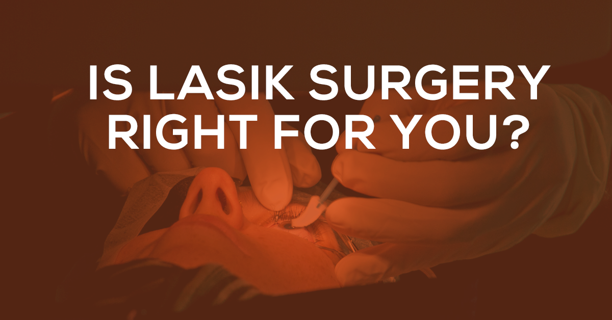 lasik surgery. Right for you?