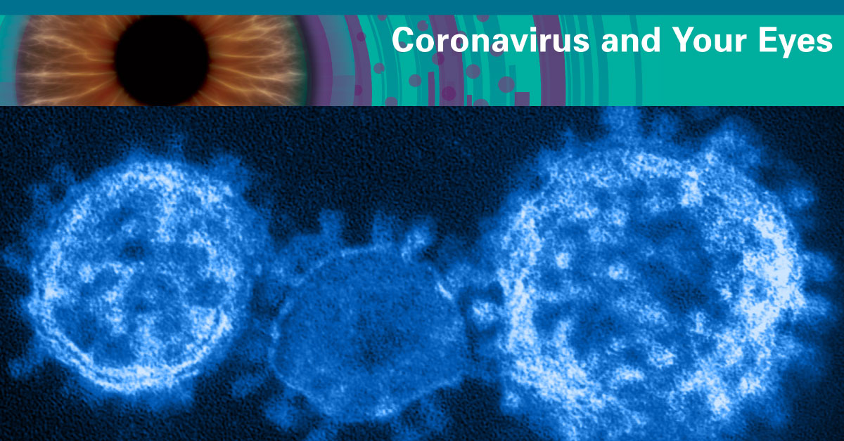 Coronavirus and Your Eyes